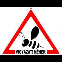 Méhészet Tábla háromszögletű Vigyázat!Méhek!