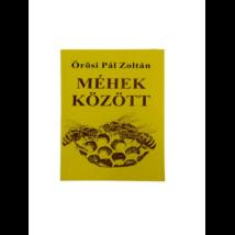 Méhészet Örösi Pál Zoltán: Méhek között