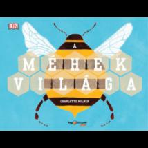 Méhészet A méhek világa - Charlotte Milner