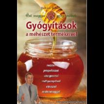 Méhészet Kovács József - Gyógyítások a méhészet termékeivel