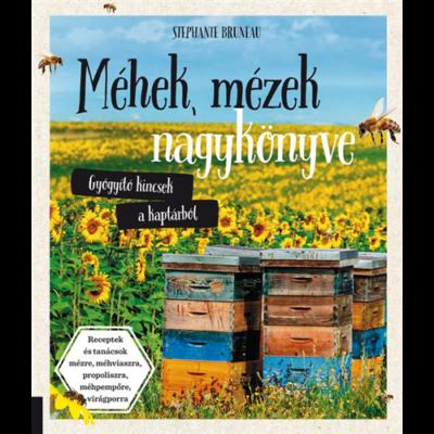 Méhészet Méhek, mézek nagykönyve